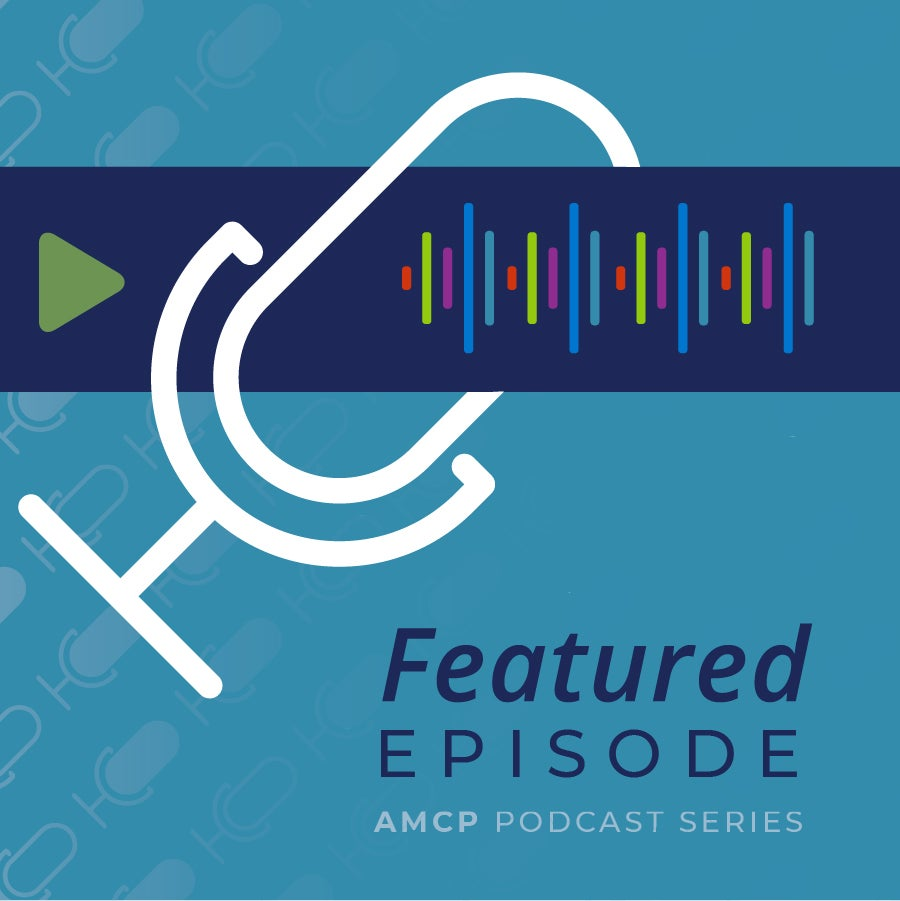 AMCP CEO Susan Cantrell Introduces Podcast Series Powered by PopHealth Week